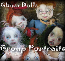 See the Ghost Dolls Group Portraits